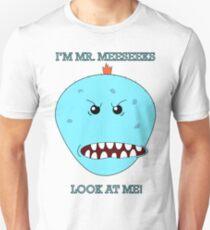 I'm Mr. Meeseeks! Look at me! T-Shirt