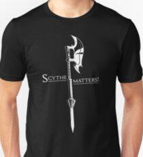 Scythe matters! Unisex T-Shirt