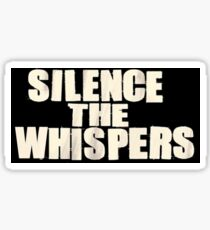 Silence the whispers Sticker