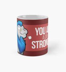 Du bist ein Tag stärker Tasse (Standard)