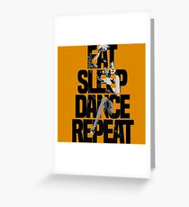 Dance - Eat sleep dance repeat Greeting Card