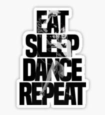 Dance - Eat sleep dance repeat Sticker