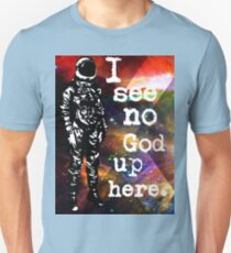 Astronaut - I see no god up here T-Shirt