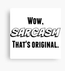 Sarcasm (Black Text) Canvas Print