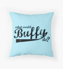 What Would Buffy Do? Throw Pillow