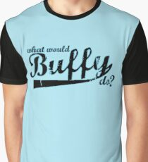 What Would Buffy Do? Graphic T-Shirt