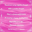 Counteract Every Negative Thought by Diamante Lavendar by DiamanteLavenda