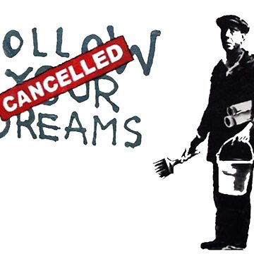 Banksy: Follow Your Dreams by Blueasaurs