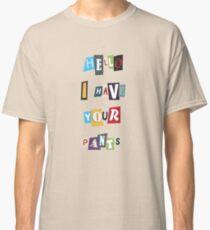 WSY: Hallo, ich habe deine Hosen. Classic T-Shirt