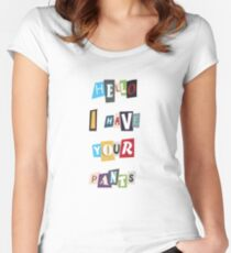 WSY: Hello, I have your pants. Women's Fitted Scoop T-Shirt