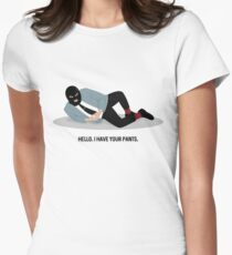 WSY: Hello, I have your pants pt 2 Womens Fitted T-Shirt