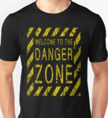 WELCOME TO THE DANGER ZONE Unisex T-Shirt