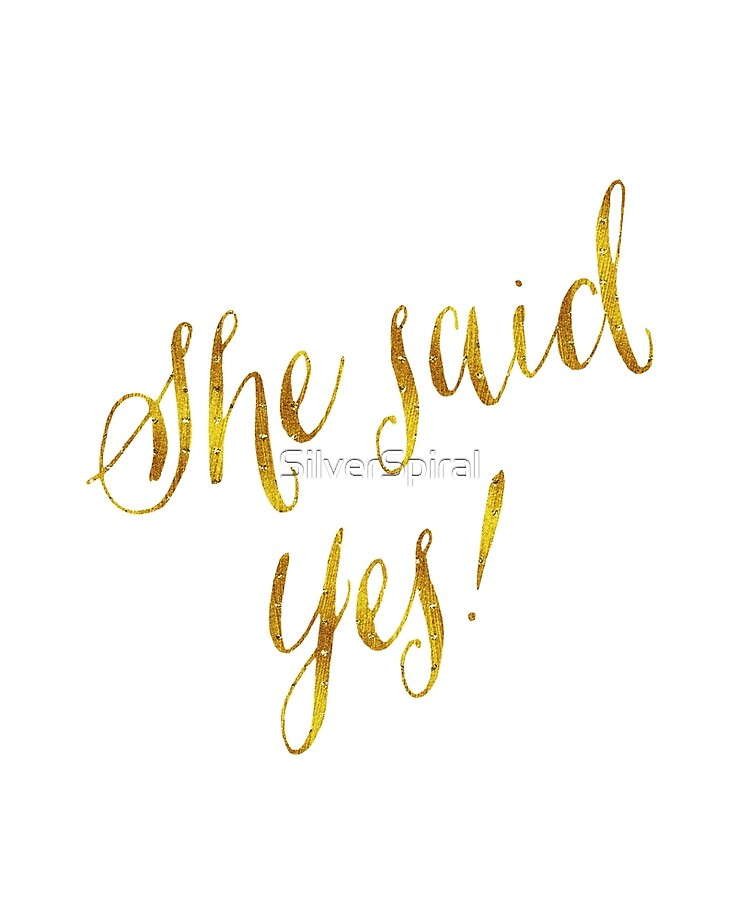 She Said Yes Gold Faux Foil Metallic Glitter Quote Isolated on White  Background | iPad Case & Skin