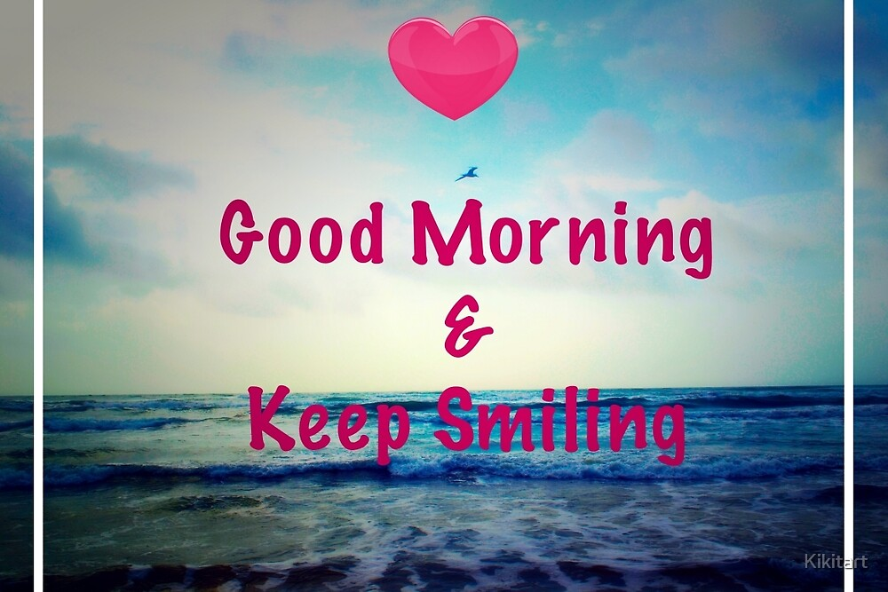 Good Morning Beautiful Audio Download : Quot good morning beautiful smile on by kikitart redbubble