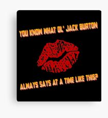You know what ol' Jack Burton always says at a time like this? Canvas Print