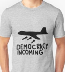 Democracy Incoming Unisex T-Shirt