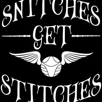 Snitches get stitches 2 by MisterNightmare