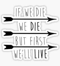 But First, We'll Live Sticker