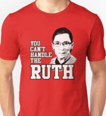 You can't handle the Ruth Unisex T-Shirt