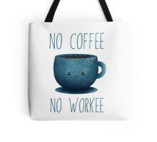 no cofee, no workee /Agat/ Tote Bag