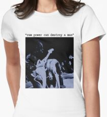 JEFF BUCKLEY RAW POWER CAN DESTROY A MAN T SHIRT iggy pop Womens Fitted T-Shirt