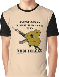 Demand the right to arm bears Graphic T-Shirt