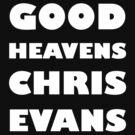 Good Heavens Chris Evans (white) by geekgirl93