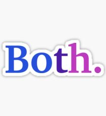 Both. - Bisexual Colors Sticker