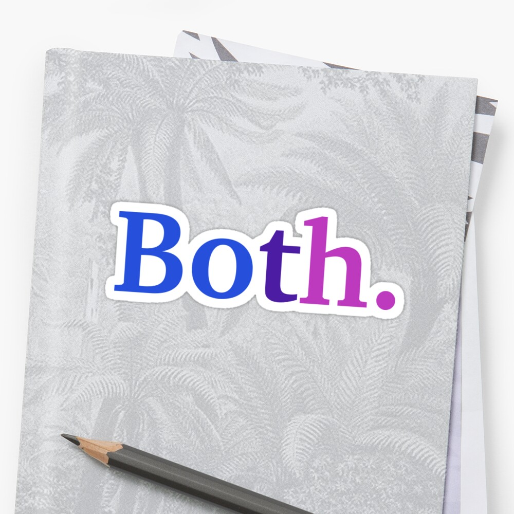 Both. - Bisexual Colors Stickers