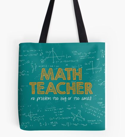 Math Teacher (no problem too big or too small) - green Tote Bag