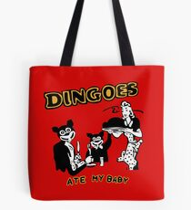 Dingo ate my baby Tote Bag