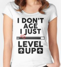 I don't age i just level up Women's Fitted Scoop T-Shirt