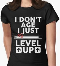 I don't age i just level up 2 T-Shirt