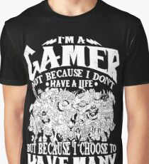 I am a (DOTA) gamer. Not because I don't have a life, but because I choose to have many! Graphic T-Shirt