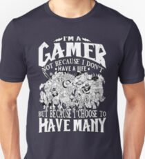 I am a (DOTA) gamer. Not because I don't have a life, but because I choose to have many! Unisex T-Shirt