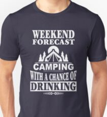 Weekend Forecast: Camping With A Chance Of Drinking Unisex T-Shirt