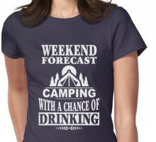Weekend Forecast: Camping With A Chance Of Drinking Womens Fitted T-Shirt