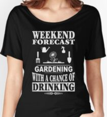 Weekend Forecast Gardening With A Chance Of Drinking T-Shirt Women's Relaxed Fit T-Shirt