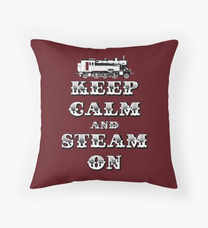Keep Calm and Steam On Steam Engine #1A Throw Pillow