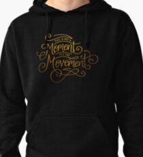 This Is Not A Moment, It's The Movement Pullover Hoodie
