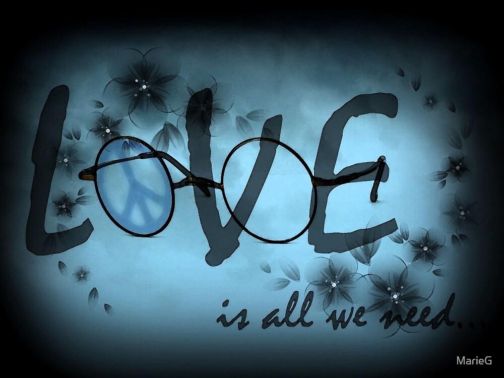 Liebe ist alles was wir brauchen von MarieG