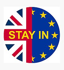 BRITAIN STAY IN THE EU Photographic Print