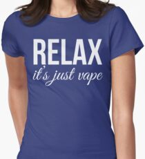 Relax It's Just Vape T Shirt Women's Fitted T-Shirt