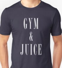 Gym and Juice T-Shirt T-Shirt