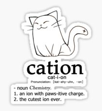 Cat-ion science puns Sticker