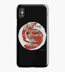 A Rolling Stone Gathers No Moss iPhone Case/Skin