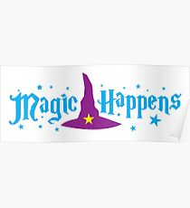 Magic Happens with witches hat Poster