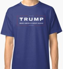 TRUMP MAKE AMERICA GREAT AGAIN! Classic T-Shirt