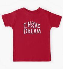 I HAVE A DREAM Kids Tee
