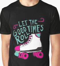 Let the Good Times Roll Graphic T-Shirt